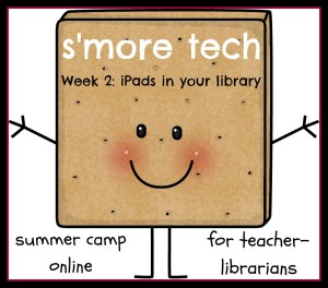 SMore Tech Week 2: iPads in Your Library