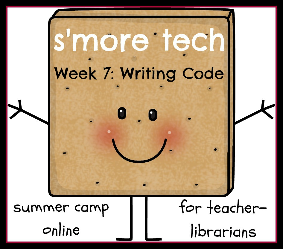 Coding in Your School Library: SMore Tech Week 7