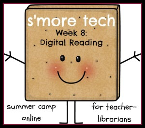 Digital Reading: Smore Tech Camp Week 8