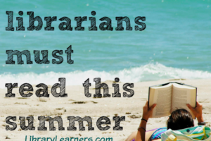 5 Books Librarians Must Read This Summer