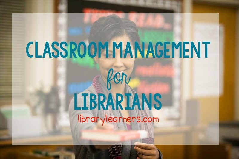 Classroom Management for Librarians